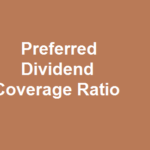 Preferred Dividend Coverage Ratio