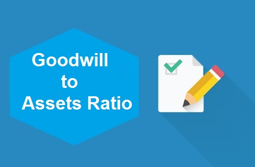 Definition of Goodwill to Assets Ratio