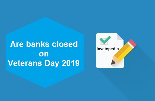 Are banks closed on Veterans Day 2020