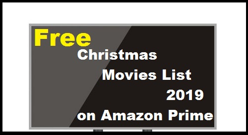 Free Christmas Movies on Amazon Prime 2019 list